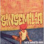 Sinsemilia-Tout-Le-Bonheur-Du-Monde